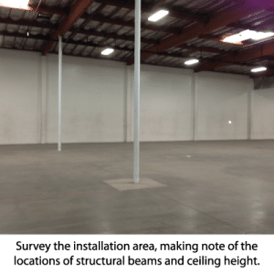 Survey the installation area, making note of the locations of structural beams and ceiling height.