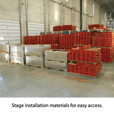 Stage installation materials for easy access.